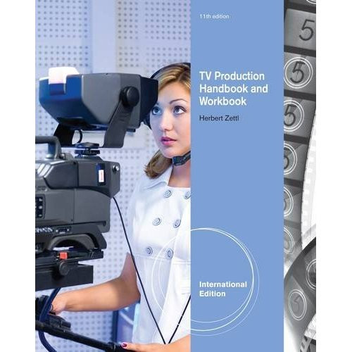 Television Production Handbook (11th Edition) Zettl IE