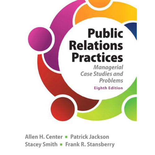Public Relations Practices (8th Edition) Stansberry