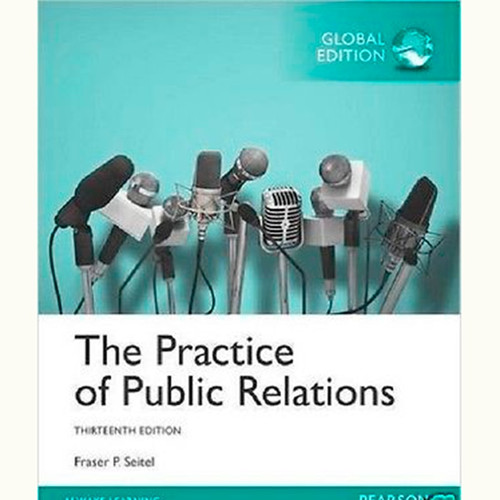 The Practice of Public Relations (13th Edition) Fraser P. Seitel IE
