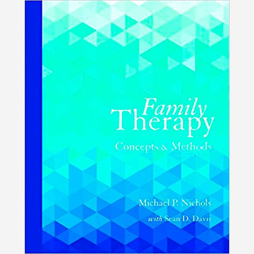 Family Therapy: Concepts and Methods (11th Edition) Michael P. Nichols and Sean Davis | 9780133826609