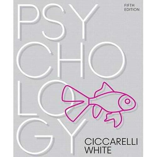 Psychology (5th Edition) Saundra K. Ciccarelli and J. Noland White | 9780134477961