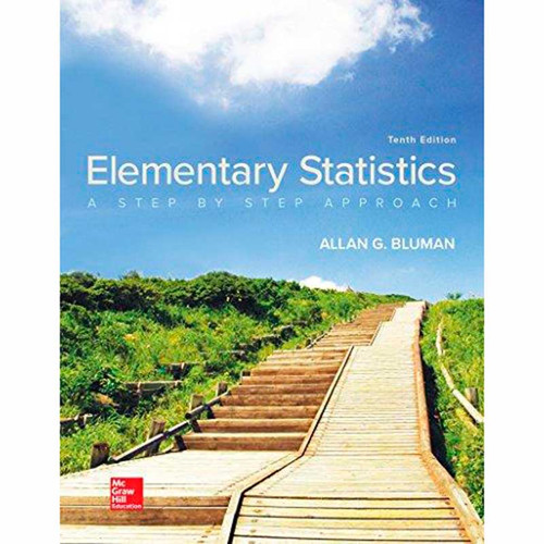 Elementary Statistics: A Step By Step Approach (10th Edition) Allan G. Bluman | 9781259755330