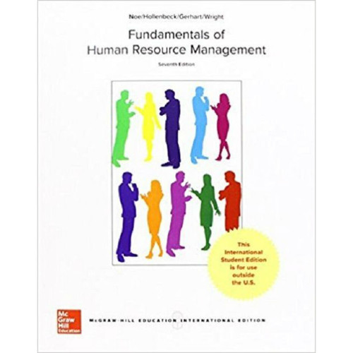 Fundamentals of Human Resource Management (7th Edition) Raymond Andrew Noe and John R. Hollenbeck | 9781259921858