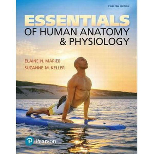 Essentials of Human Anatomy & Physiology (12th Edition) Elaine N. Marieb and Suzanne M. Keller  | 9780134395326