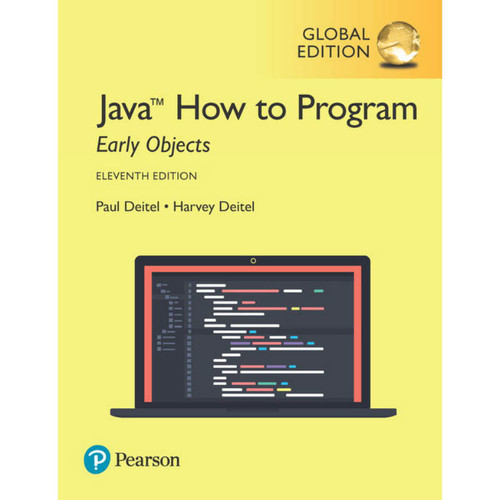 Java How to Program, Early Objects (11th Edition) Deitel | 9781292223858