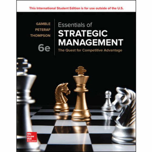 Essentials of Strategic Management: The Quest for Competitive Advantage (6th Edition) John E Gamble and Arthur A Thompson Jr. | 9781260092271