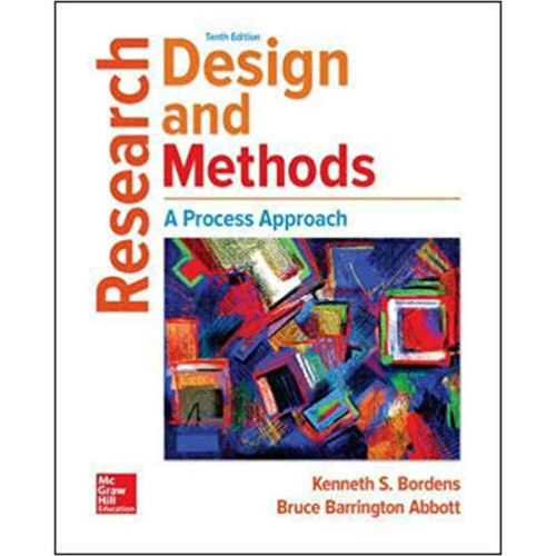 Research Design and Methods: A Process Approach (10th Edition) Kenneth S Bordens and Bruce Barrington Abbott | 9781259844744