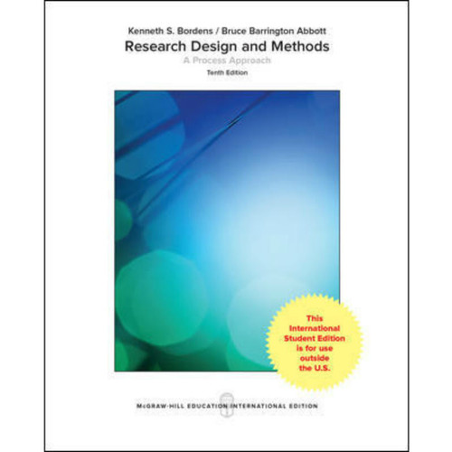 Research Design and Methods: A Process Approach (10th Edition) Kenneth S Bordens and Bruce Barrington Abbott | 9781259922121