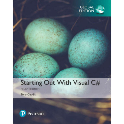Starting out with Visual C# (4th Edition) Tony Gaddis | 9781292163215