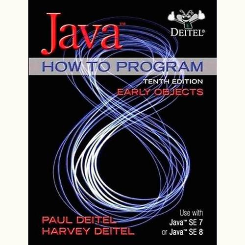 Java How To Program (10th Edition) Paul Deitel and Harvey Deitel