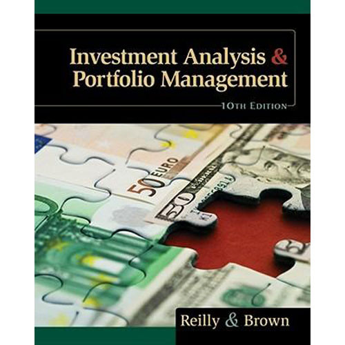 Investment Analysis and Portfolio Management (10th Edition) Reilly