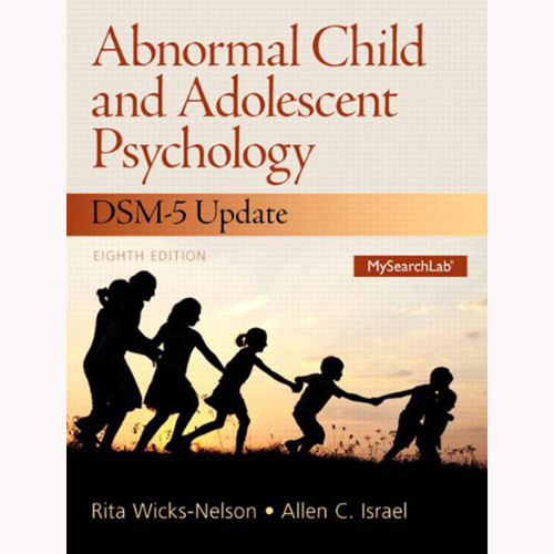 Abnormal Child and Adolescent Psychology with DSM-V Updates (8th Edition) Israel