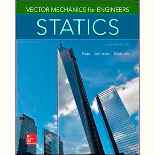 Vector Mechanics for Engineers: Statics (11th Edition) Ferdinand Beer and Johnston, Jr., E. Russell