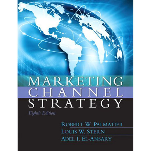 Marketing Channel Strategy (8th Edition) Stern