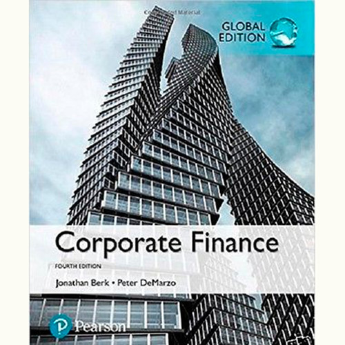 Corporate Finance (4th Edition) Jonathan Berk and Peter DeMarzo IE