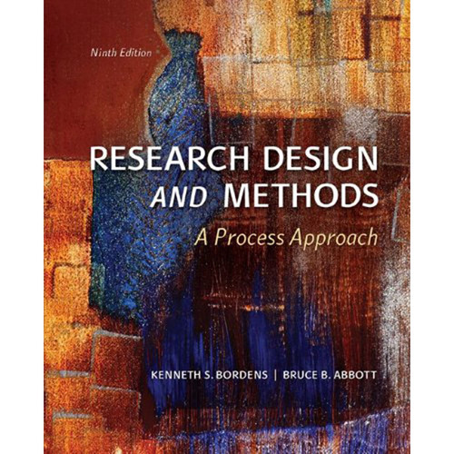Research Design and Methods: A Process Approach (9th Edition) Bordens