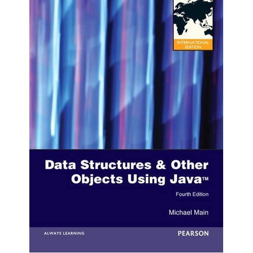 Data Structures and Other Objects Using Java (4th Edition) Main IE