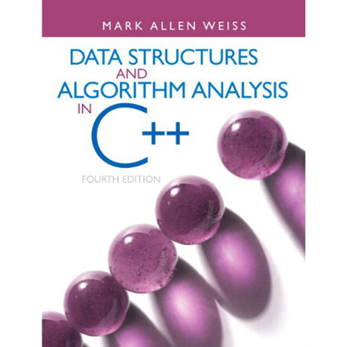 Data Structures & Algorithm Analysis in C++ (4th Edition) Weiss