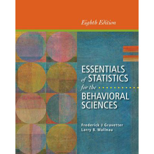 Essentials of Statistics for the Behavioral Sciences (8th Edition) Gravetter