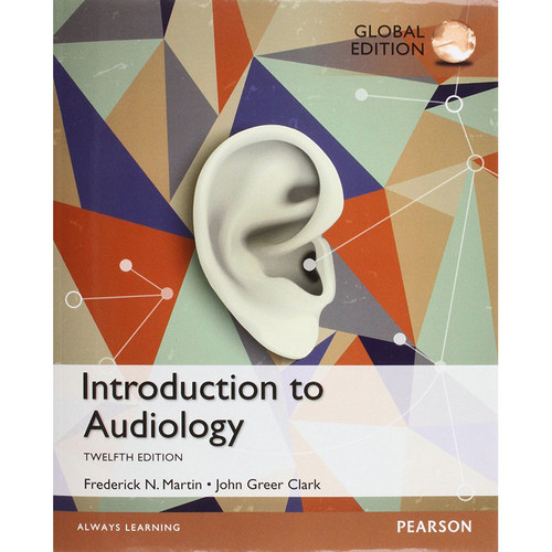 Introduction to Audiology (12nd Edition) Clark IE