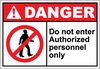 Danger Sign do not enter authorized personnel only
