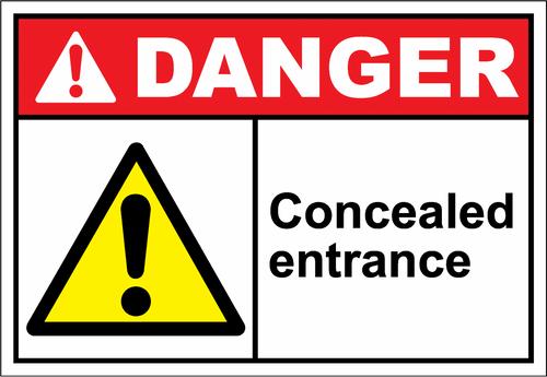 Danger Sign concealed entrance