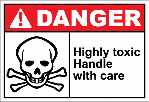 Danger Sign highly toxic handle with care