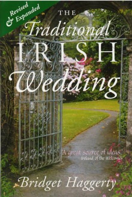 The Traditional Irish Wedding by Bridget Haggerty