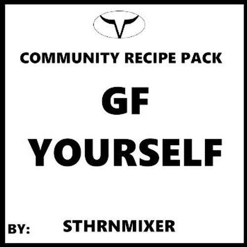 GF Yourself by SthrnMixer  (Full Recipe, Discounted)