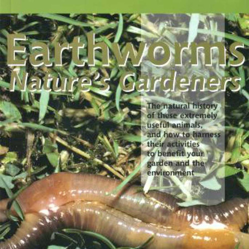 Earthworms: Nature's Gardeners by A. John Morgan