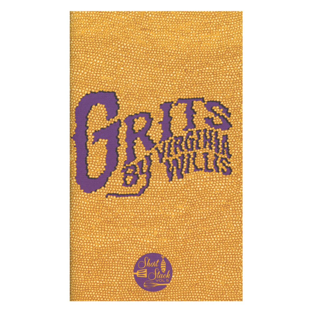 Short Stack Editions Volume 5: Grits