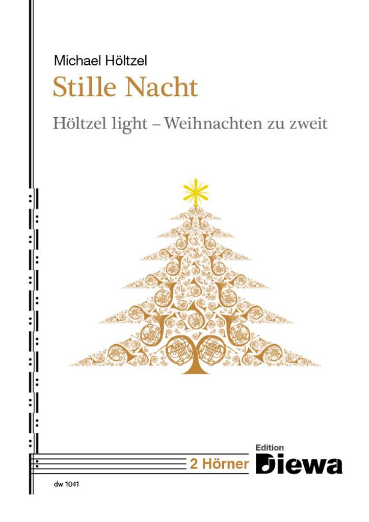 H̦ltzel, Michael  Stille Nacht, H̦ltzel light - Weihnachten zu zweit  fÌ_r 2 H̦rner