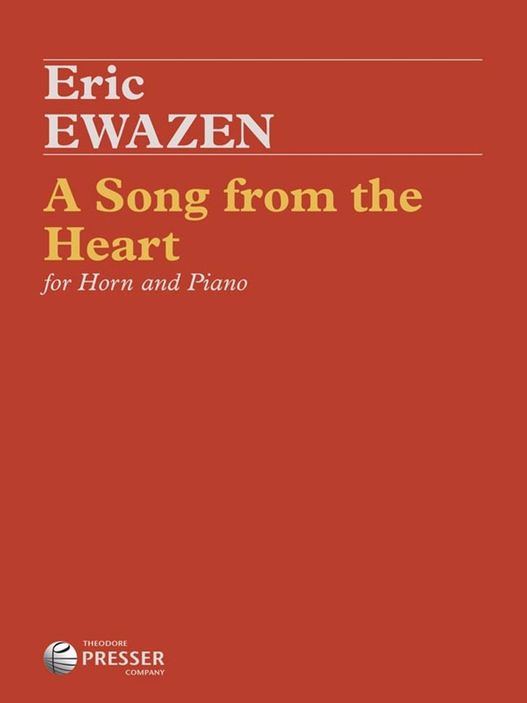 A Song from the Heart for horn and piano - Eric Ewazen