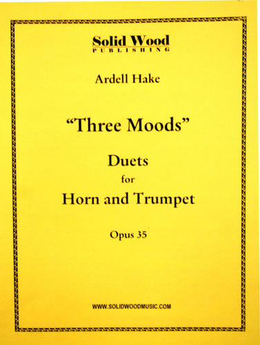 """Hake, Ardell - """"Three Moods"""" for Horn and Trumpet, Opus 35."""