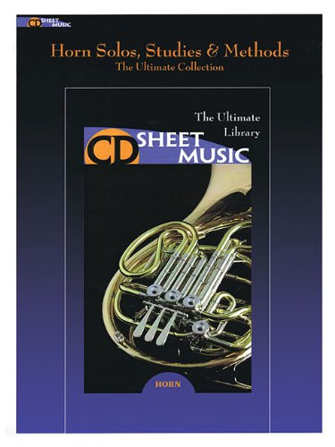 Horn Solos, Studies & Methods - The Ultimate Collection