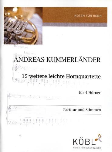 KummerlÌ_nder, Andreas  15 weitere leichte Hornquartette  fÌ_r 4 H̦rner  von Renaissance bis Swing