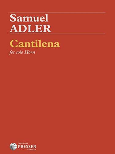 Adler, Samuel - Cantilena for Solo Horn