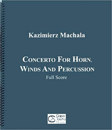 Machala, Kazimierz - Concerto for Horn, Winds and Percussion, Full Score Only