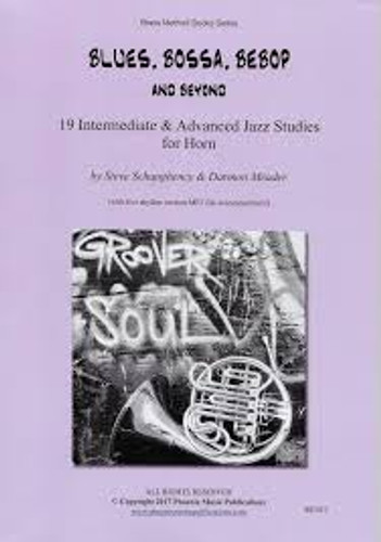 Blues, Bossa, Bebop and Beyond: 19 Intermediate & Advanced Jazz Studies for Horn by Steve Schaughency and Darmon Meader