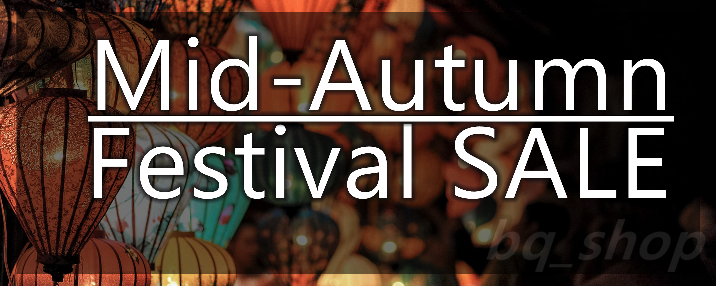 homepagecarousel-mid-autumnfestivalsale2018-bqshopestore.com-1.png