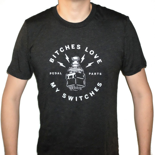 "Men's ""Bitches Love My Switches"" T-Shirt - Size Large shown"