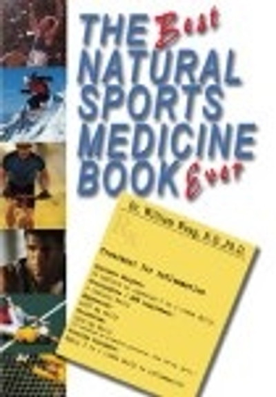 The Best Natural Sports Medicine Book Ever! 175 pages