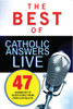 The Best of Catholic Answers LIVE
