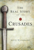 The Real Story of the Crusades