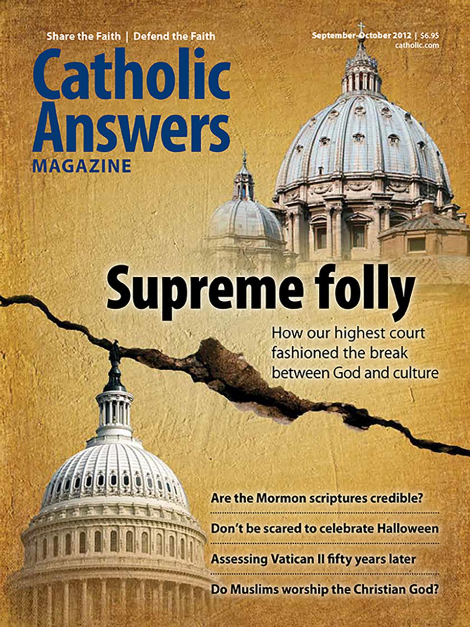 catholic answers magazine - september/october 2012 (digital)