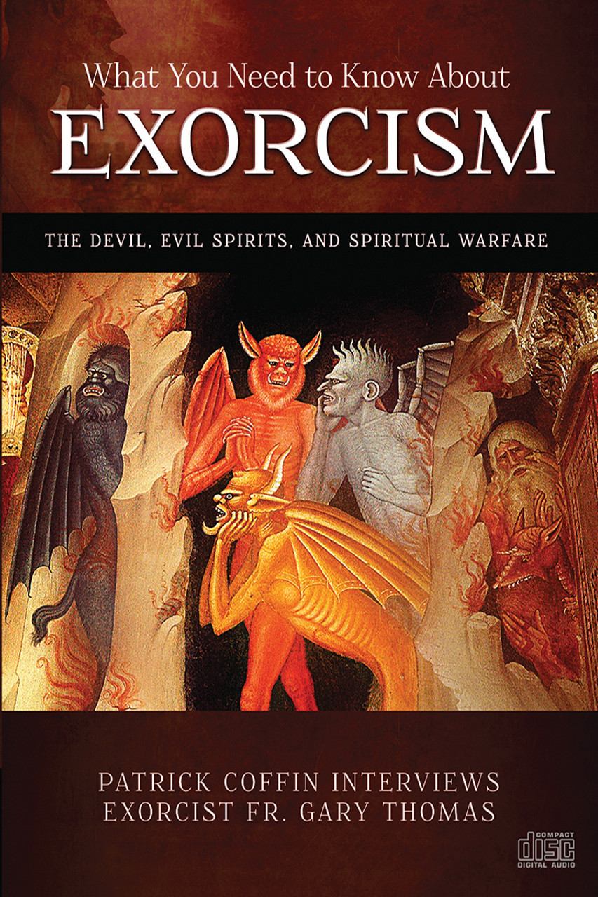 What you need to know about exorcism the devil evil spirits and what you need to know about exorcism the devil evil spirits and spiritual warfare solutioingenieria Gallery