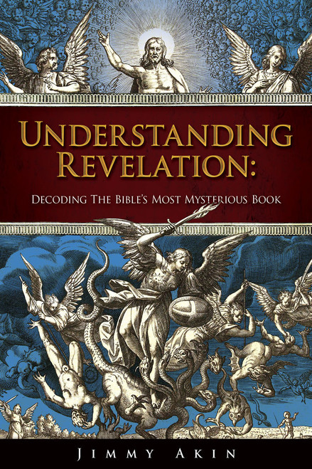 Understanding Revelation: Decoding the Bible's Most Mysterious Book