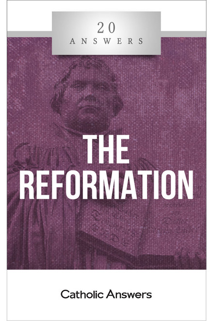 20 Answers: The Reformation