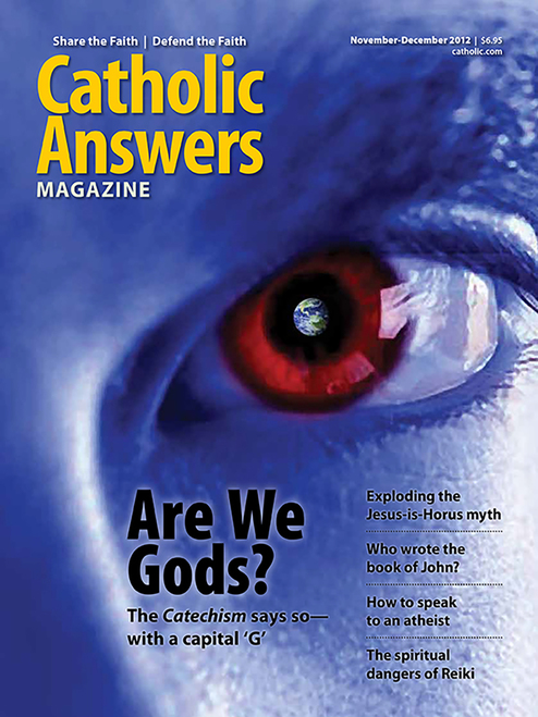 Catholic Answers Magazine - November/December 2012 (e-Magazine)