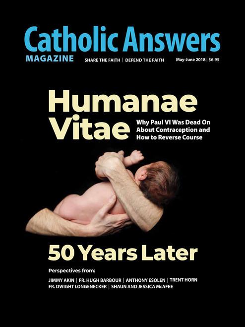 Catholic Answers Magazine - May/June 2018 Issue